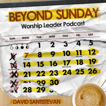 Beyond Sunday Worship Leader Podcast: #28: How To Give Your