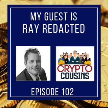 Crypto Cousins Bitcoin and Cryptocurrency Podcast: Ray