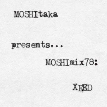 XEED: XEED - MOSHItaka Podcast | Luminary