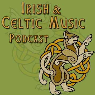 Irish and Celtic Music Podcast: 17 for St Patrick's Day #298